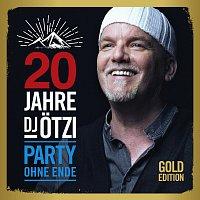 DJ Otzi – 20 Jahre DJ Otzi - Party ohne Ende [Gold Edition]