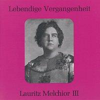 Lauritz Melchior – Lebendige Vergangenheit - Lauritz Melchior (Vol.3)
