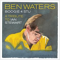 Ben Waters – Boogie 4 Stu: A Tribute To Ian Stewart