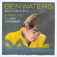Ben Waters – Boogie 4 Stu: A Tribute To Ian Stewart