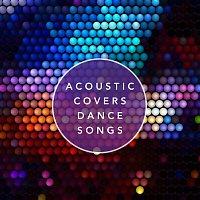 Různí interpreti – Acoustic Covers Dance Songs