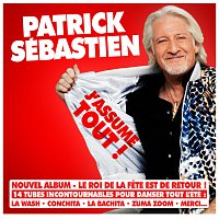 Patrick Sébastien – J'assume tout