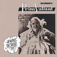 Dan Sundquist & Prins Valiant – Alskling, jag hatar dig!