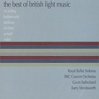 Royal Ballet Sinfonia, BBC Concert Orchestra, Gavin Sutherland, Barry Wordsworth – The Best Of British Light Music