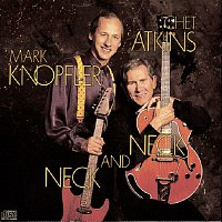 Chet Atkins, Mark Knopfler – Neck And Neck
