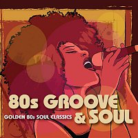 Various Artists.. – 80s Groove & Soul