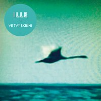 ILLE – Ve tvý skříni