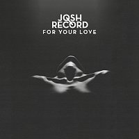 Josh Record – For Your Love [EP]