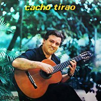 Cacho Tirao – Cacho Tirao (Remasterizado)