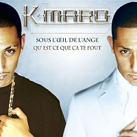 K.Maro – Sous L'Oeil De L'ange - Qu'Est Ce Que Ca Te Fout