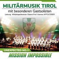Militarmusik Tirol – Unexpected No. 1 - Mission Impossible
