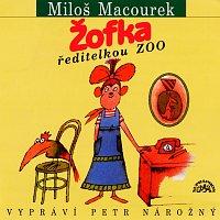 Petr Nárožný – Macourek: Žofka ředitelkou zoo