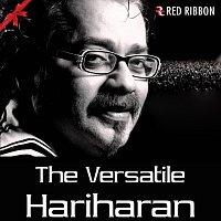Hariharan – The Versatile Hariharan