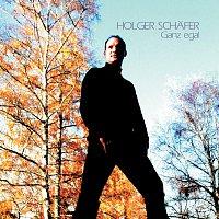 Holger Schafer – Ganz egal