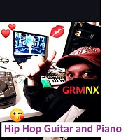 GRMNX – Hip Hop Guitar and Piano