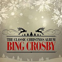 Bing Crosby – The Classic Christmas Album (Remastered)