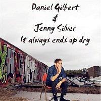 Daniel Gilbert, Jenny Wilson – It' Always Ends Up Dry