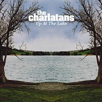 The Charlatans – Up At The Lake