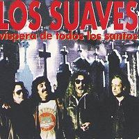 Los Suaves – Vispera De Todos Los Santos