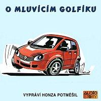Jan Potměšil – Postřehovský: O mluvícím Golfíku