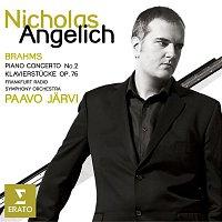 Nicholas Angelich, Frankfurt Radio Symphony Orchestra, Paavo Jarvi – Brahms : Piano Concerto no.2 - Piano works opus 76