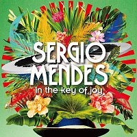 Sérgio Mendes – In The Key of Joy [Deluxe Edition]