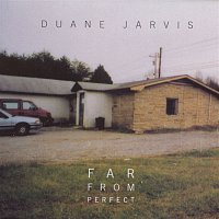 Duane Jarvis – Far From Perfect
