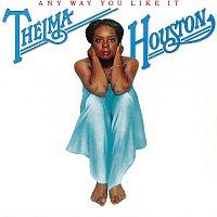 Thelma Houston – Any Way You Like It