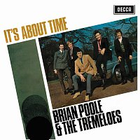 Brian Poole & The Tremeloes – It's About Time
