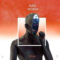 Cram – Mad World