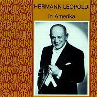 Hermann Leopoldi – Hermann Leopoldi in Amerika