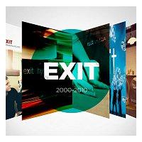 Exit – 2000-2010