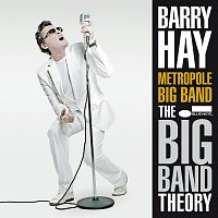 Barry Hay – The Big Band Theory
