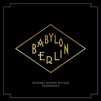 Johnny Klimek, Tom Tykwer – Babylon Berlin (Music from the Original TV Series)