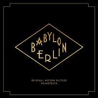 Various  Artists – Babylon Berlin (Music from the Original TV Series)