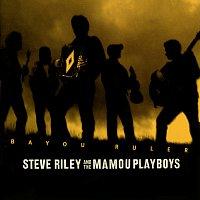 Steve Riley & The Mamou Playboys – Bayou Ruler