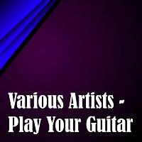 Různí interpreti – Play Your Guitar