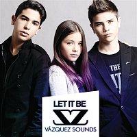 Vázquez Sounds – Let It Be