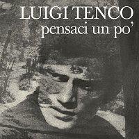 Luigi Tenco – Pensaci Un Po'