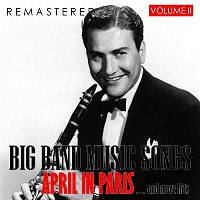 Artie Shaw – Big Band Music Songs, Vol. 2 - April in Paris... and More Hits (Remastered)