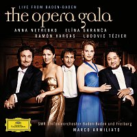 "Anna Netrebko, El?na Garanča, Ramón Vargas, Ludovic Tézier, Marco Armiliato – ""The Opera Gala - Live from Baden-Baden"""
