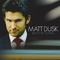 Matt Dusk – Back In Town [Bonus Track Version]