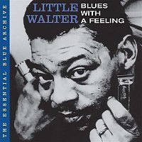 Little Walter – Blues With a Feelin'