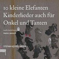 Stefan Heckel Group – 10 kleine Elefanten Kinderlieder auch für Onkel und Tanten nach Gedichten von Heinz Janisch