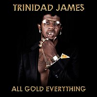 Trinidad James – All Gold Everything