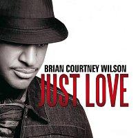Brian Courtney Wilson – Just Love