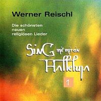 Werner Reischl – Sing mit mir ein Halleluja 1