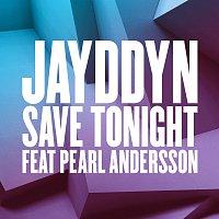 JAYDDYN, Pearl Andersson – Save Tonight [Wideboys Remix]