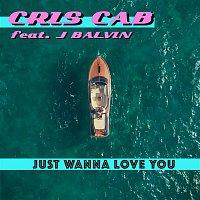 Cris Cab, J. Balvin – Just Wanna Love You