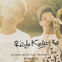 Rizzle Kicks – Down With The Trumpets [Remixes]